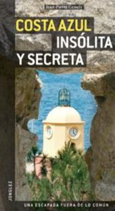 COSTA AZUL. INSOLITA Y SECRETA -JONGLEZ