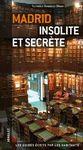 MADRID. INSOLITE ET SECRETE -JONGLEZ