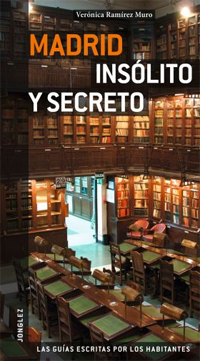 MADRID. INSOLITA Y SECRETA -JONGLEZ