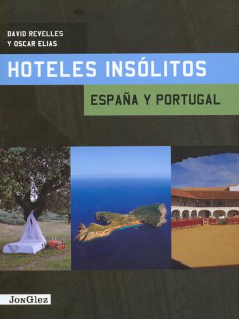 HOTELES INSOLITOS ESPAÑA Y PORTUGAL -JONGLEZ