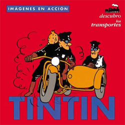 TRANSPORTES, LOS -IMAGENES EN ACCION. TINTIN