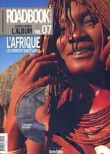 AFRIQUE DES DERNIERS SANCTUAIRES, L'. ROADBOOK L'ALBUM VOL. 7