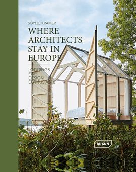 WHERE THE ARCHITECTS STAY IN EUROPE