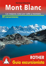 MONT BLANC. GUIA EXCURSIONISTA -ROTHER