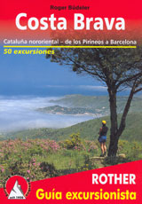 COSTA BRAVA [CAS]- 50 EXCURSIONES -ROTHER GUIA EXCURSIONISTA