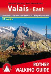 VALAIS EAST: ZERMATT, SAAS, FIESCH -ROTHER WALKING GUIDE