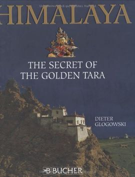 HIMALAYA. THE SECRET OF THE GOLDEN TARA