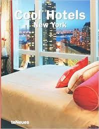NEW YORK, COOL HOTELS -TE NEUES