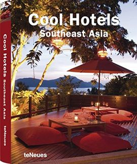 SOUTHEAST ASIA, COOL HOTELS -TE NEUES