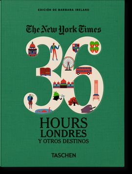 36 HOURS LONDRES Y OTROS DESTINOS, THE NEW YORK TIMES