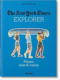 EXPLORER. PLAYAS, ISLAS Y COSTAS -THE NEW YORK TIMES