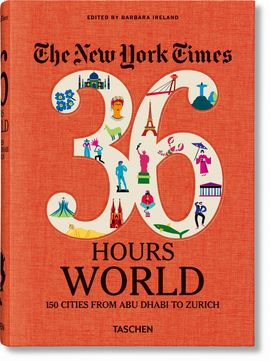 36 HOURS WORLD. THE NEW YORK TIMES
