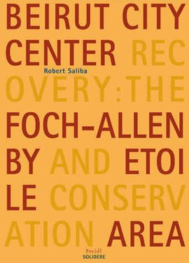 BEIRUT CITY CENTER RECOVERY: THE FOCH-ALLEN BY AND ETOILE