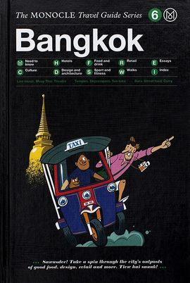 BANGKOK, THE MONOCLE TRAVEL GUIDE