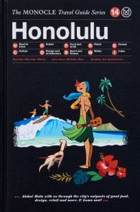 HONOLULU, THE MONOCLE TRAVEL GUIDE