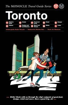TORONTO, THE MONOCLE TRAVEL GUIDE
