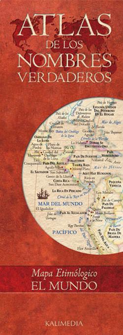 MUNDO, EL -MAPA ETIMOLOGICO -ATLAS DE LOS NOMBRES VERDADEROS
