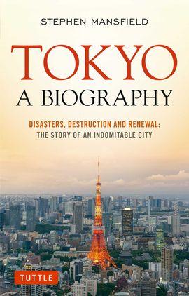 TOKYO. A BIOGRAPHY