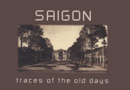 SAIGON. TRACES OF THE OLD DAYS