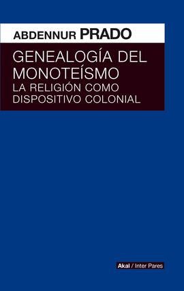 GENEALOGIA DEL MONOTEISMO. RELIGION DISPOSITIVO CO
