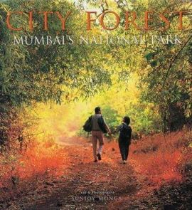 CITY FOREST -MUMBAI'S NATIONAL PARK
