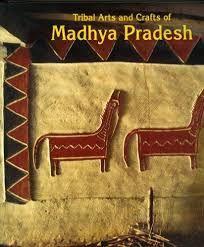 MADHYA PRADESH, TRIBAL ARTS AND CRAFTS OF