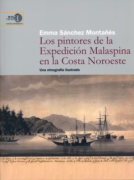 PINTORES DE LA EXPEDICIÓN MALASPINA EN LA COSTA NOROESTE, LOS