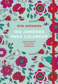 100 JARDINES PARA COLOREAR -ARTE ANTIESTRÉS