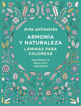 ARTE ANTIESTR�S: ARMON�A Y NATURALEZA. L�MINAS PARA COLOREAR