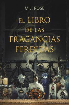LIBRO DE LAS FRAGANCIAS PERDIDAS, EL