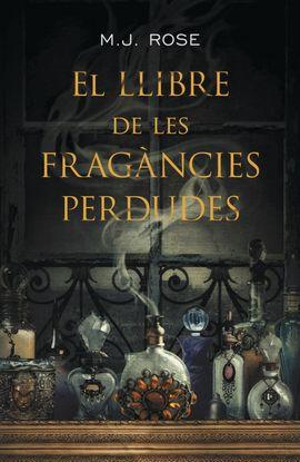 LLIBRE DE LES FRAGANCIES PERDUDES, EL