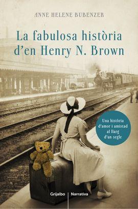 FABULOSA HISTORIA [CAT] DE HENRY N. BROWN, LA