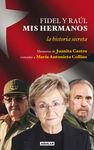 FIDEL Y RAUL -MIS HERMANOS