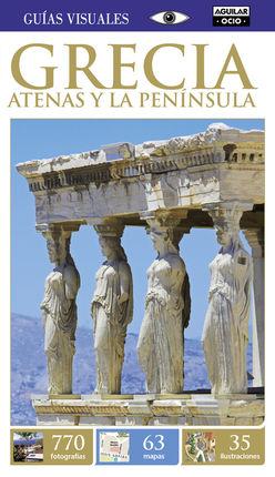 GRECIA. ATENAS Y LA PENINSULA - GUIAS VISUALES