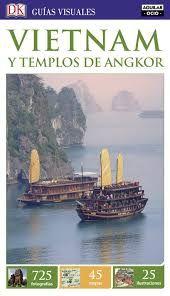 VIETNAM Y LOS TEMPLOS DE ANGKOR -GUIAS VISUALES