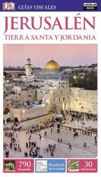 JERUSALEN, TIERRA SANTA Y JORDANIA -GUIAS VISUALES