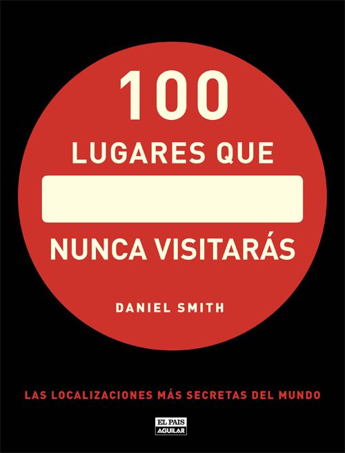100 LUGARES QUE NUNCA VISITARAS