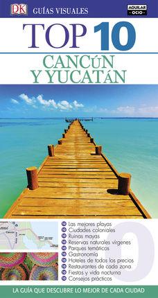 CANCÚN Y YUCATÁN -TOP 10