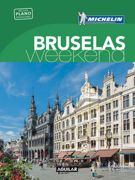 BRUSELAS [CAS] -WEEKEND MICHELIN-AGUILAR (LA GUIA VERDE)