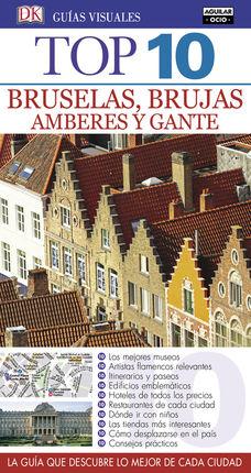 BRUSELAS, BRUJAS, GANTE Y AMBERES -TOP 10