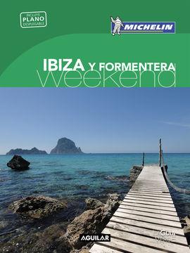 IBIZA Y FORMENTERA [CAS] -WEEKEND MICHELIN-AGUILAR (LA GUIA VERDE)