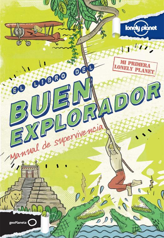 LIBRO DEL BUEN EXPLORADOR, EL -MI PRIMERA LONELY PLANET