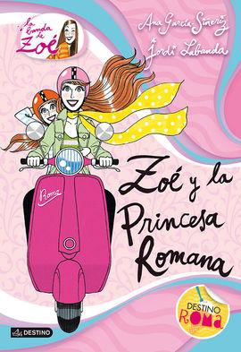 LA BANDA DE ZOE 5.  ZOE Y LA PRINCESA ROMANA