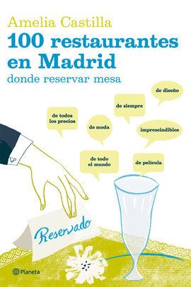 100 RESTAURANTES EN MADRID DONDE RESERVAR MESA