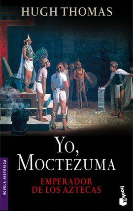 YO, MOCTEZUMA. EMPERADOR DE LOS AZTECAS [BOLSILLO]