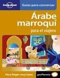 ARABE MARROQUI, PARA EL VIAJERO -GEOPLANETA -LONELY PLANET