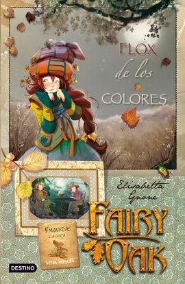 FAIRY OAK 3. FLOX DE LOS COLORES