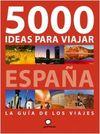 5000 IDEAS PARA VIAJAR POR ESPA�A