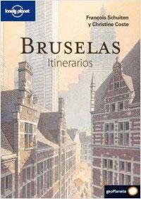 BRUSELAS. ITINERARIOS -GEOPLANETA -LONELY PLANET