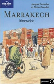 MARRAKECH. ITINERARIOS -GEOPLANETA -LONELY PLANET
